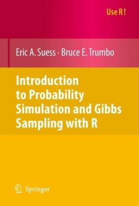 Introduction to Probability Simulation and Gibbs Sampling with R (Use R)