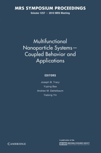Multifunctional Nanoparticle Systems - Coupled Behavior And Applications: Volume 1257 (Mrs Proceedings)