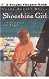 Shoeshine Girl (Trophy Chapter Books) (0064402282) by Bulla, Clyde Robert