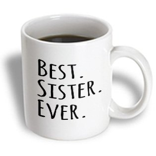 3Drose Best Sister Ever, Gifts For Sisters, Black Text, Ceramic Mug, 11-Oz