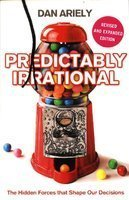 Predictably Irrational: The Hidden Forces that Shape Our Decisions Image