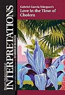 Gabriel Garcia Marquez's Love in the Time of Cholera (Bloom's Modern Critical Interpretations)