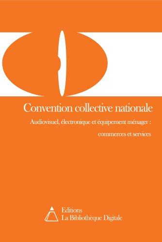 Convention collective nationale audiovisuel: electronique et equipement menager