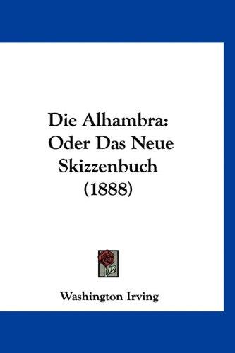 Die Alhambra: Oder Das Neue Skizzenbuch (1888)