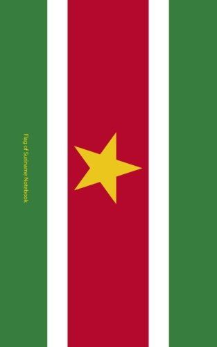 Flag of Suriname Notebook: College Ruled Writer's Notebook for School, the Office, or Home! (5 x 8 inches, 78 pages)