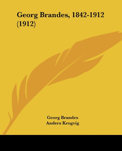 Georg Brandes, 1842-1912 (1912)