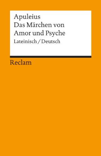 Das Märchen von Amor und Psyche: Lat. /Dt
