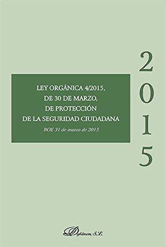 Ley Orgánica 4/2015, de 30 de marzo, de Protección de la Seguridad Ciudadana