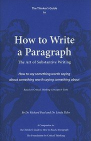 The Thinker's Guide to How to Write a Paragraph: The Art...