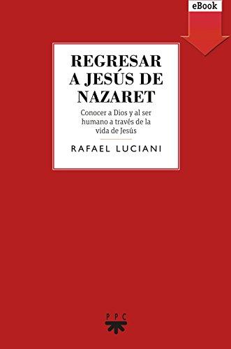 Regresar a Jesús de Nazaret (eBook-ePub) (GS)