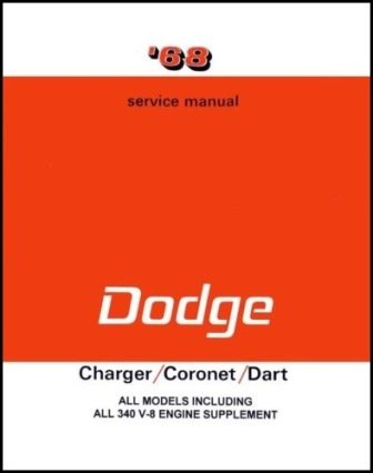 1968 Dodge Charger Coronet Dart Superbee A-Body B-Body Factory Shop Service Manual