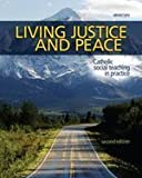 img - for Living Justice & Peace- Catholic Social Teaching in Practice ((2nd,)08) by Windley-Daoust, Jerry [Paperback (2008)] book / textbook / text book