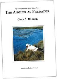 The Angler as Predator (Fly Fishing, the Book Series, Volume Four) (Fly Fishing, the Book Series, Volume Four)