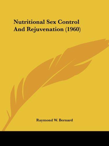 Nutritional Sex Control and Rejuvenation (1960)