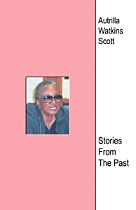 Autrilla Scott - Stories from the Past