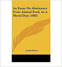 Joseph ritson essay on abstinence from animal food