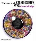 The Man with Kaleidoscope Eyes (0500093423) by Aldridge, Alan