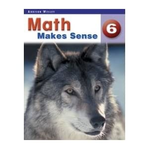 Addison Wesley Math Makes Sense - 6 STUDENT EDITIO