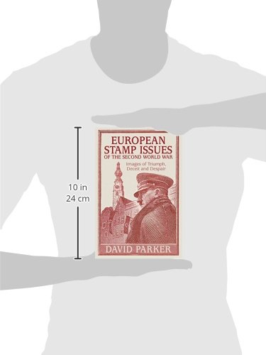 European Stamp Issues of the Second World War: Images of Triumph, Deceit and Despair