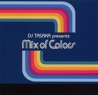 DJ TASAKA presents Mix of Colors