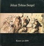Johan Tobias Sergel, 1740-1814: [Ausstellung Hamburger Kunsthalle 22. Mai bis 21. September 1975 : Katalog (German Edition) (3791303554) by Johan Tobias Sergel