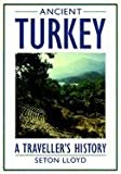 img - for Ancient Turkey: A Traveller's History [Paperback] [1999] (Author) Seton Lloyd book / textbook / text book