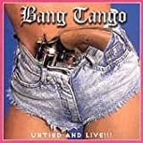 Bang Tango - Untied and Live!!!