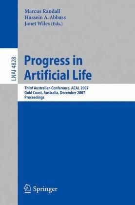 Progress in Artificial Life: Third Australian Conference, ACAL 2007 Gold Coast, Australia, December 4-6, 2007 Proceedings