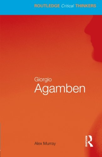 Giorgio Agamben (Routledge Critical Thinkers)