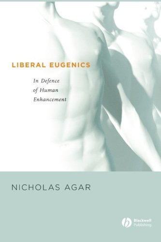 Liberal Eugenics: In Defence Of Human Enhancement front-1066187