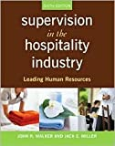 Supervision in the Hospitality Industry: Leading Human Resources (0470077832) by Walker, John R.