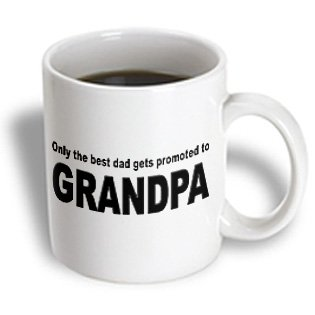 3Drose Mug_149814_1 Only The Best Dad Gets Promoted To Grandpa New Grandfather Grandpa Ceramic Mug, 11-Ounce