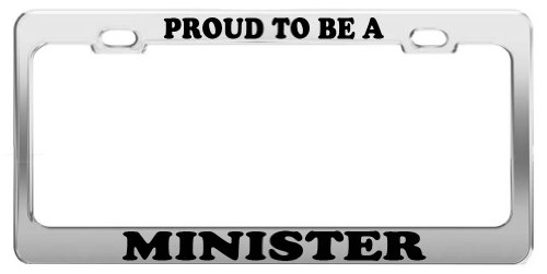 PROUD TO BE A MINISTER License Plate Frame Tag