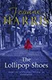 Joanne Harris The Lollipop Shoes