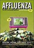 img - for Affluenza: The All-Consuming Epidemic (Bk Currents) book / textbook / text book