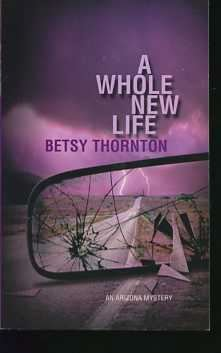 A Whole New Life, BETSY THORNTON