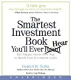 The Smartest Investment Book You'll Ever Read Unabridged Cd: The Simple, Stress-Free Way to Reach Your Investment Goals
