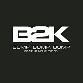 B2K Feat. P. Diddy - CD Single - Bump, Bump, Bump