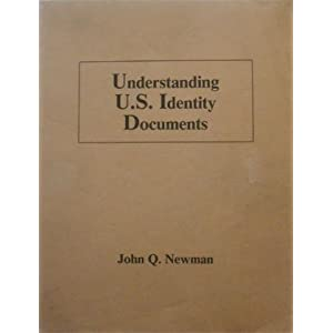 Understanding U. S. Identity Documents, Newman, John Q.