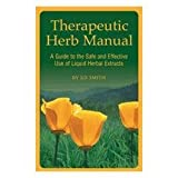 img - for Therapeutic Herb Manual: a Guide to the Safe and Effective use of Liquid Herbal Extracts book / textbook / text book