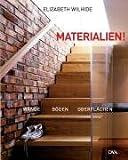 Materialien!: Wände, Böden, Oberflächen - Das Handbuch zur innovativen Raumgestaltung title=