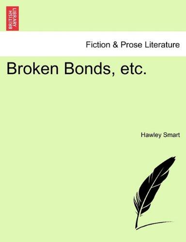 Broken Bonds, etc.
