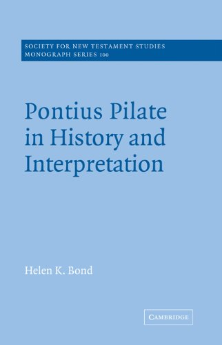 Pontius Pilate in History and Interpretation (Society for New Testament Studies Monograph Series)