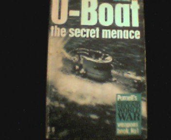 U-Boat: The Secret Menace (Ballantine's Illustrated History of World War II, Weapons Book No. 1), David Mason
