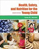 Health Safety and Nutrition for the Young Child 7TH EDITION