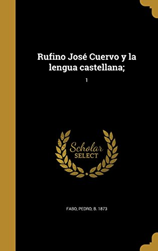 rufino-jose-cuervo-y-la-lengua-castellana-1