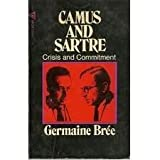 Camus and Sartre: Crisis and Commitment