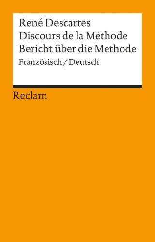 Discours de la Méthode /Bericht über die Methode: Franz. /Dt.