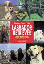 Manual práctico del labrador retriever (Manual Practico)