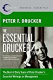 img - for The Essential Drucker: The Best of Sixty Years of Peter Drucker's Essential Writings on Management (Collins Business Essentials) 1st (first) edition book / textbook / text book